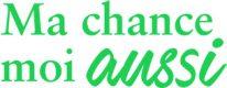 Logo Ma Chance Moi Aussi
